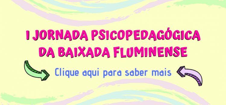 I Jornada Psicopedagógica da Baixada Fluminense